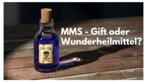 Chlordioxid: Erfahrungen, Risiken, Wirkung von MMS – Wunderheilmittel oder Gift